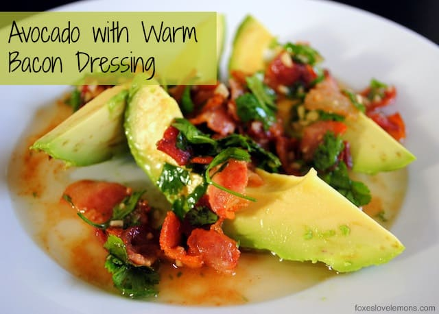 Avocado with Warm Bacon Dressing – fresh ripe avocado topped with a warm dressing made from bacon, lime juice, shallot, sriracha and parsley. | foxeslovelemons.com