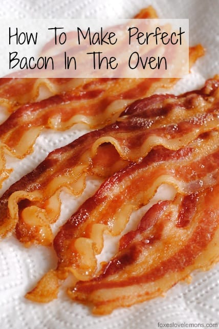 Culinary School Lesson: Bakin' Bacon (How To Make Perfect Bacon In The Oven)   foxeslovelemons.com