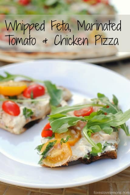 Whipped Feta, Marinated Tomato & Chicken Pizza - a fresh summer pizza full of flavor! | foxeslovelemons.com
